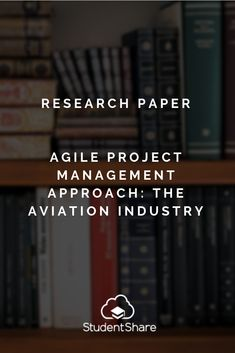 Agile Project Management Approach: The Aviation Industry Research Paper Management Styles, Resource Management, Project Management, Development Life Cycle, Software Development, University Of Southampton, Industry Research, Aviation Industry, Executive Summary