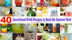 40 Sensational Drink Recipes to Beat the Summer Heat