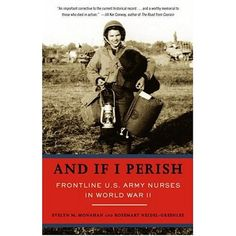 an awesome book, stories of frontline nurses in WWII