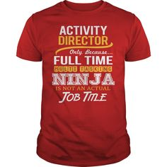 Awesome Activity Director Shirt! | Quotes that I love ...