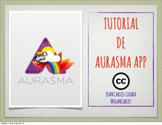 aurasma-app-tutorial by Juan Carlos Guerra via Slideshare