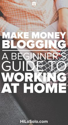 Want to learn how to make money blogging? This guide covers everything you need to know to start a blog to make money and work at home.