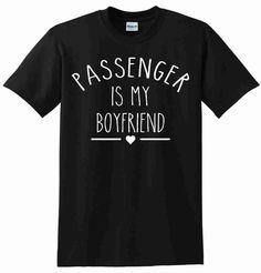 Passenger Is My Boyfriend Unisex TShirt by CrazyPrintsL on Etsy, £7.99