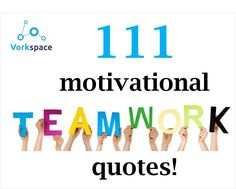 111 motivational team quotes!