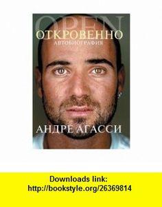 Frankly. Autobiography / Otkrovenno. Avtobiografiya (9785904522452) Andre Agassi , ISBN-10: 5904522452  , ISBN-13: 978-5904522452 ,  , tutorials , pdf , ebook , torrent , downloads , rapidshare , filesonic , hotfile , megaupload , fileserve