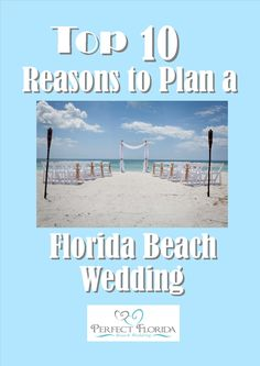 Top 10 Reasons to Plan a Florida Beach Wedding.