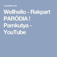 Wellhello - Rakpart PARÓDIA ! Pamkutya - YouTube