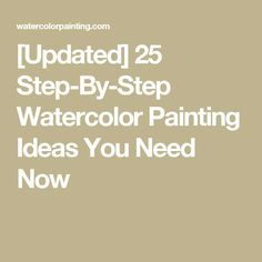 [Updated] 25 Step-By-Step Watercolor Painting Ideas You Need Now