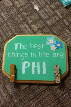 Alpha Phi .. The best things in life are phi... Wood crafts.. Big little crafts