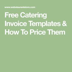 Free Catering Invoice Templates & How To Price Them