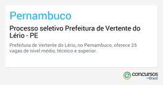 Processo seletivo Prefeitura de Vertente do Lério - http://anoticiadodia.com/processo-seletivo-prefeitura-de-vertente-do-lerio/