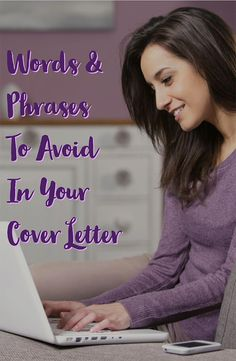 Avoid these 8 words and phrases in your cover letter if you want to impress