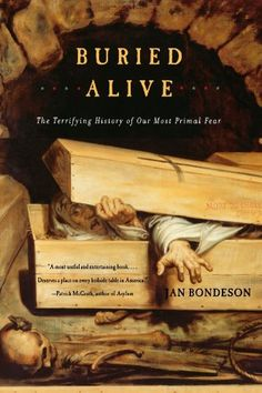 Buried Alive: The Terrifying History of Our Most Primal Fear, http://www.amazon.com/dp/039332222X/ref=cm_sw_r_pi_awdm_bZelvb0RJZCEX