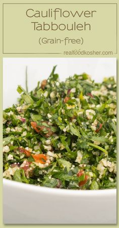 1/3-1/2 cup cauliflower rice 1 large bunch organic flat leaf parsley, finely chopped 1 bunch finely chopped mint 2 tomatoes, chopped or 1/2 ...