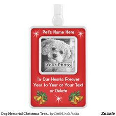 PHOTO and Personalized Pet Memorial Christmas Tree Ornaments CLICK HERE: https://www.zazzle.com/z/oh35r?rf=238147997806552929 Pet Memorial Ornament PHOTO Personalized Dog Memorial Ornaments, Cat Memorial Christmas Ornament or your special friend. More Pet Memorial Christmas Gifts and Pet Lovers Gifts HERE: http://www.zazzle.com/littlelindapinda/gifts?cg=196190382639559148&rf=238147997806552929