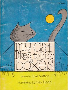 My Cat Likes to Hide in Boxes by Eve Sutton, Lynley Dodd (illustrator). Cats from different countries do strange and exotic things, but this ordinary cat likes to hide in boxes. First published in this book is a classic.