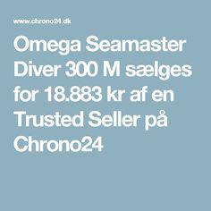 Omega Seamaster Diver 300 M sælges for 18.883kr af en Trusted Seller på Chrono24