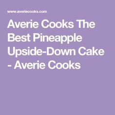 Averie Cooks The Best Pineapple Upside-Down Cake - Averie Cooks