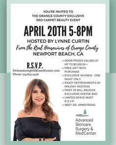 "YOU'RE INVITED! Up to $2500 in Giveaways!  First 25 will recive an EXCLUSIVE Goodie Bag  Free Gift With Purchase  The Orange County Exclusive Red Carpet Beauty Event  Hosted by Lynne Curtin from ""The Real Housewives of Orange County""  April 20th from 5PM - 8PM  Advanced Skincare MedCenter 369 San Miguel Dr. #235 Newport Beach CA 92660  #bossbabe #flashesofdelight #beautyblogger #antiagingsolution #orangecounty #rhoc #realhousewivesoforangecounty #feeltheburn #truebeauty #newportbeach…"