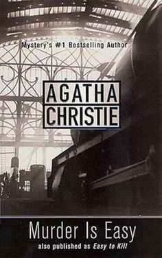 Murder Is Easy - Have read all Christie books and her bio.  Nothing like a good, British mystery.