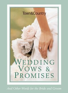 Town & Country Wedding Vows & Promises: And Other Words for the Bride and Groom
