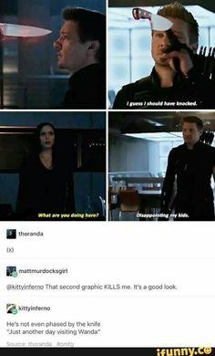 Hawkeye visiting Wanda lol