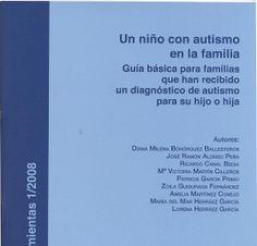 """""""Un niño con autismo en la familia"""" Guía básica para las familias"""