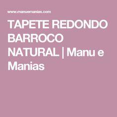 TAPETE REDONDO BARROCO NATURAL | Manu e Manias