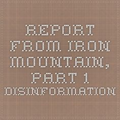 Report From Iron Mountain, Part 1- disinformation