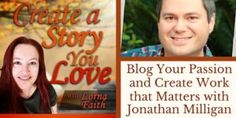 021 Blog Your Passion and Create Work that Matters with Jonathan Milligan