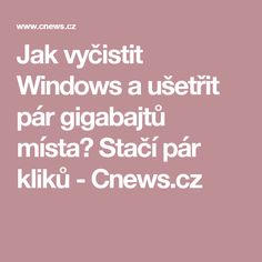Jak vyčistit Windows a ušetřit pár gigabajtů místa? Stačí pár kliků - Cnews.cz Pc Mouse, Alphabet, Windows, Notebook, Internet, Youtube, Alpha Bet, The Notebook, Youtubers
