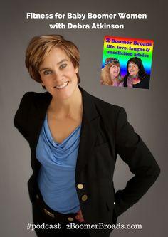 2 Boomer Broads Podcast   Fitness for Baby Boomer Women - Debra Atkinson