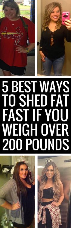 5 ways to shed fat if you currently weigh over 200 pounds.