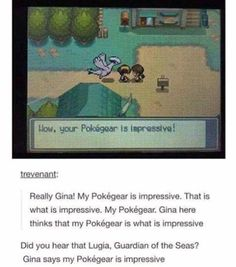 Gina's lack of awareness. | 18 Funny Tumblr Posts You'll Literally Only Get If You Know Pokémon