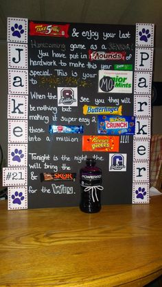 """""""Take 5"""" & enjoy your last Homecoming game as a SENIOR! You have put in """"MOUNDS"""" of hard work to make this year """"extra"""" special. This is your mo-""""mint"""" to SHINE. When the Raiders see you they eill be nothng but """"Butterfinger"""" making it super easy 2 """"Crunch"""" those """"Airheads"""" into a million """"Pieces"""". Tonight is the night the Bobcats will bring the """"Power"""" & """"Skor"""" for the WIN."""