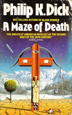 A Maze of Death by Philip K. 1984 cover by Tim Gill. Science Fiction Books, Pulp Fiction, Book Cover Art, Book Cover Design, Classic Sci Fi Books, K Dick, Sci Fi Novels, Film D'animation, Vintage Book Covers