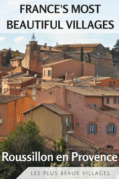 Roussillon en Provence is officially one of France's most beautiful villages. Find out why it deserves this prestigious title, how to get there, where to stay and what to see in Roussillon! #francetravel