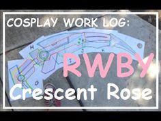 Cosplay Work Log: RWBY - Crescent Rose [Part 1: Planning!] - YouTube