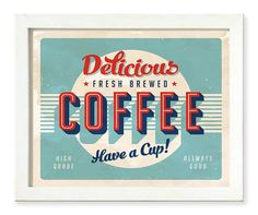 Hey, I found this really awesome Etsy listing at https://www.etsy.com/listing/227807537/vintage-retro-coffee-art-print-delicious