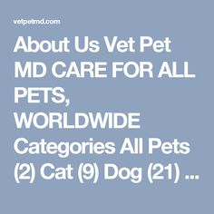 About Us Vet Pet MD CARE FOR ALL PETS, WORLDWIDE  Categories All Pets (2) Cat (9) Dog (21) Ferret (1) Archives May 2012 March 2012 February 2012 December 2011 November 2011 October 2011 September 2011 July 2011 May 2011 April 2011 March 2011 February 2011 January 2011 December 2010 November 2010 October 2010 September 2010 August 2010 July 2010 June 2010 May 2010 April 2010 March 2010 February 2010 January 2010 December 2009 October 2009 September 2009 Meta Register Log in W3C Page XFN…