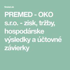 PREMED - OKO s.r.o. - zisk, tržby, hospodárske výsledky a účtovné závierky