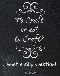 To craft or not to craft? ... what a silly question <3