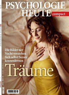 Träume. Gefunden in: Psychologie Heute compact Nr. 37/2014