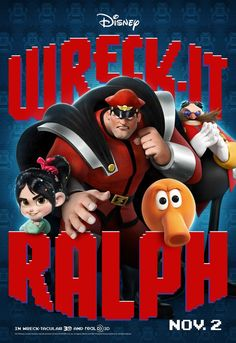 Wreck it Ralph  [] [2012] [] http://www.imdb.com/title/tt1772341/?ref_=nv_sr_4 [] http://www.boxofficemojo.com/movies/?id=rebootralph.htm [] official trailer [150s] https://www.youtube.com/watch?v=87E6N7ToCxs [] [japanese] theatrical trailer [130s] http://www.youtube.com/watch?v=vxkn0lSekCs [] [japanese] theatrical teaser [97s] http://www.youtube.com/watch?v=GIuzlAQtkzs [] official teaser https://www.youtube.com/watch?v=55WbOGWxXmE []