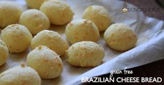 Brazilian Cheese Bread (also called Pao de Queijo) is a small, baked, cheese-flavored roll popular in Brazil. Being made from tapioca flour, they are naturally grain and gluten free.