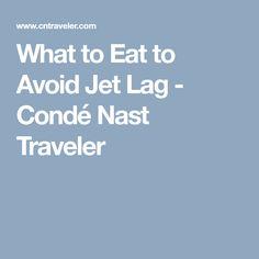 What to Eat to Avoid Jet Lag - Condé Nast Traveler