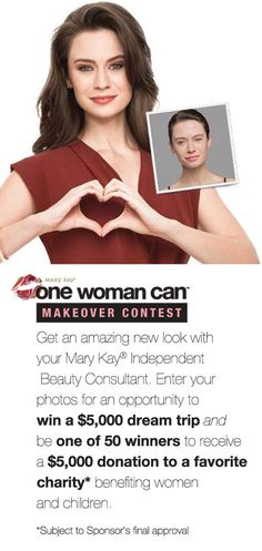 Want to win an international vacation valued at $5,000 and $5,000 to your favorite charity benefitting women and children? Contact your Independent Beauty Consultant to learn how to enter the Mary Kay® One Woman Can™ Makeover Contest!