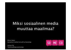 Miksi sosiaalinen media muuttaa maailmaa?