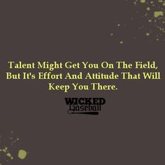 My boys have heard this since they started playing. It's so very true on the field and in life.