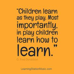 Why is play important? Play promotes social, emotional, physical and creative development. Play creates a healthy foundation for all future learning and academics. What activities do you do to promote play? What are your thoughts on the value of play? #quotes #play #inspirational